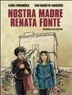 Cover of Nostra madre Renata Fonte