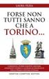 Cover of Forse non tutti sanno che a Torino…