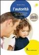 Cover of L'autorità. Consigli e furbizie nel quotidiano