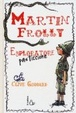 Cover of Martin Frolly. Esploratore pasticcione