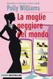 Cover of La moglie peggiore del mondo