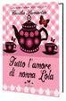 Cover of Tutto l'amore di nonna Lola