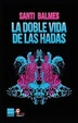 Cover of La doble vida de las hadas