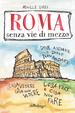 Cover of Roma senza vie di mezzo