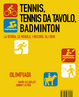 Cover of Tennis, Tennis da tavolo, Badminton