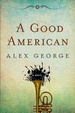 Cover of A Good American