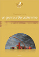 Cover of Un giorno a Gerusalemme
