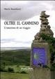 Cover of Oltre il cammino. L'emozione di un viaggio