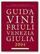 Cover of La guida ai vini del Friuli Venezia Giulia 2004