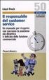 Cover of Il responsabile del customer service. Un manuale per ricoprire con successo la posizione più dinamica e delicata della funzione commerciale