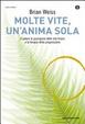 Cover of Molte vite, un'anima sola. Il potere di guarigione delle vite future e la terapia della progressione