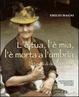Cover of L'è tua, l'è mia, l'è morta a l'umbrìa. 250 modi di dire in Brianza e sul Lario