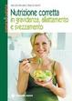 Cover of Nutrizione corretta in gravidanza, allattamento e svezzamento