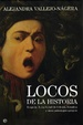 Cover of LOCOS DE LA HISTORIA