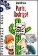 Cover of Parla, Rodrigo!