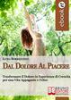 Cover of Dal dolore al piacere