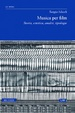 Cover of Musica per film. Storia estetica analisi tipologie