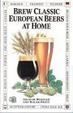 Cover of Brew Classic European Beers at Home