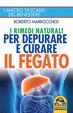 Cover of I rimedi naturali per depurare e curare il fegato