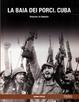 Cover of La Baia dei porci, Cuba: guerra fredda