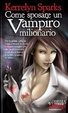 Cover of Come sposare un vampiro milionario