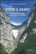 Cover of Oltre il muro. La tragedia del Vajont nei ricordi di un pompiere