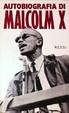 Cover of Autobiografia di Malcolm X