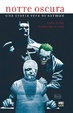 Cover of Notte oscura: Una storia vera di Batman
