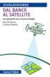 Cover of Dal banco al satellite