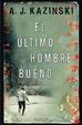 Cover of El último hombre bueno