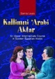 Cover of Kallimni 'Arabi Aktar an Upper Intermediate Course in Spoken Egyptian Arabic