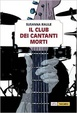 Cover of Il club dei cantanti morti