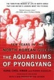 Cover of The Aquariums of Pyongyang