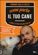 Cover of Come parla il tuo cane e come tu puoi parlare con lui