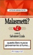 Cover of Malasmetti? Come smettere di fumare sorridendo