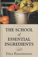 Cover of The School of Essential Ingredients