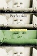 Cover of The Case against Perfection