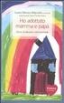 Cover of Ho adottato mamma e papà. Storie di adozione internazionale