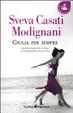 Cover of Giulia per sempre: Disperatamente Giulia-Lo splendore della vita