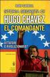 Cover of Storia segreta di Hugo Chávez. El Comandante. Dittatore o rivoluzionario?