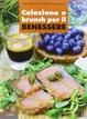 Cover of Colazione e brunch per il benessere