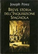 Cover of Breve storia dell'inquisizione spagnola