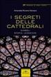 Cover of I segreti delle cattedreali