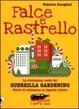 Cover of Falce e rastrello. La rivoluzione del guerrilla gardening. Storie di resistenza al degrado urbano