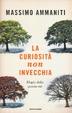 Cover of La curiosità non invecchia