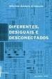 Cover of Diferentes, Desiguais e Desconectados