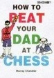 Cover of How to Beat Your Dad at Chess