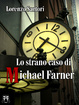 Cover of Lo strano caso di Michael Farner