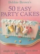 Cover of 50 Easy Party Cakes