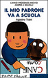 Cover of Il mio padrone va a scuola